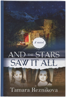 And the Stars Saw it All. A novel